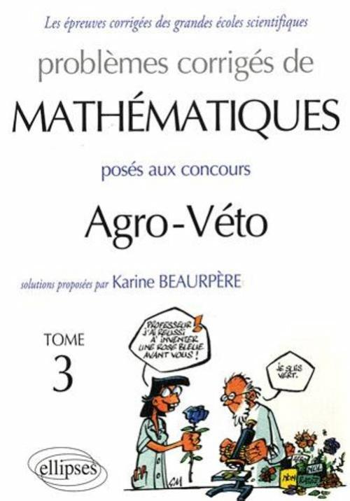 Math�matiques Agro-V�to - BCPST - Tome 3