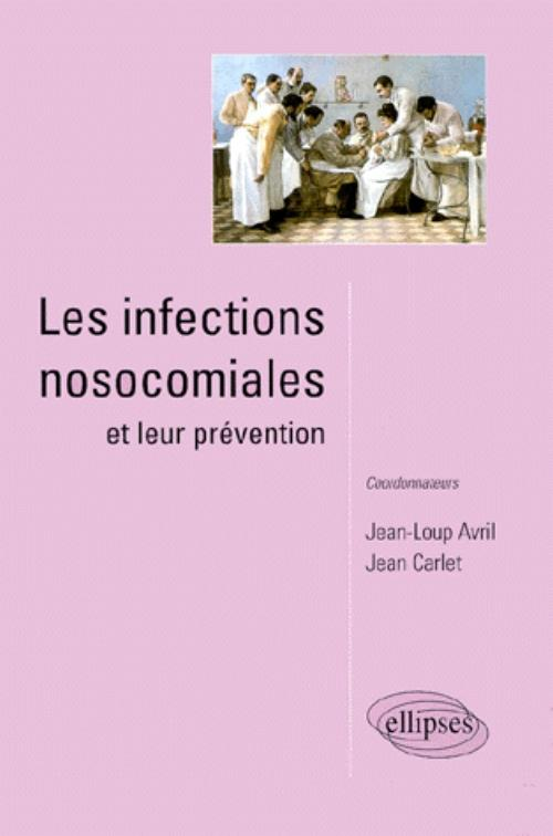 Les infections nosocomiales et leur pr�vention