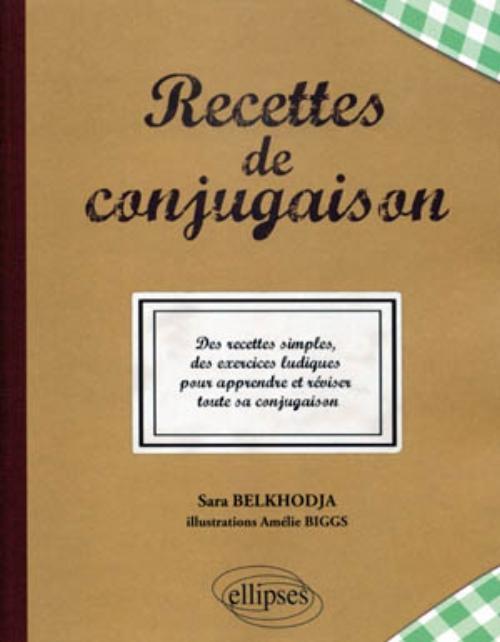 Recettes De Conjugaison Lettres Sciences Humaines Aux Editions Ellipses