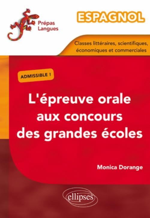 espagnol l 39 preuve orale aux concours des grandes coles classes litt raires scientifiques. Black Bedroom Furniture Sets. Home Design Ideas