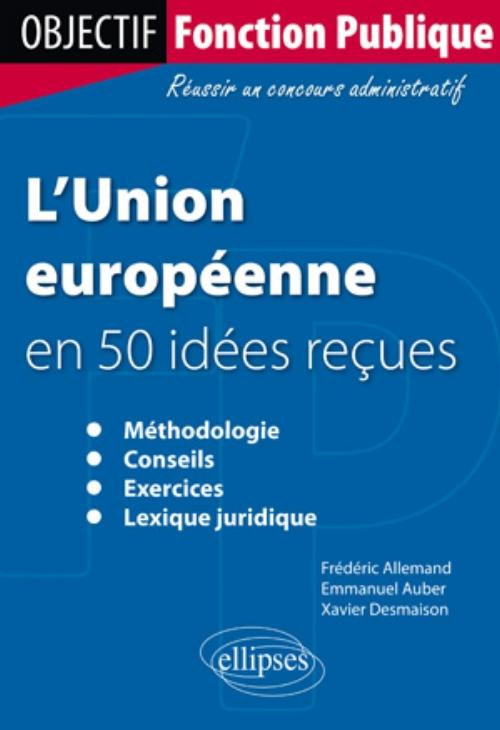 L'Union europ�enne en 50 id�es re�ues