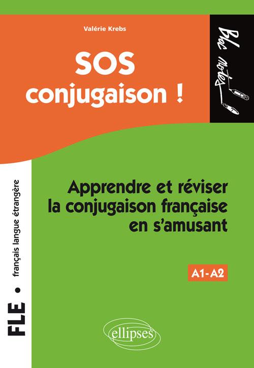 Fle Fran Ais Langue Trang Re Sos Conjugaison Apprendre Et R Viser La Conjugaison