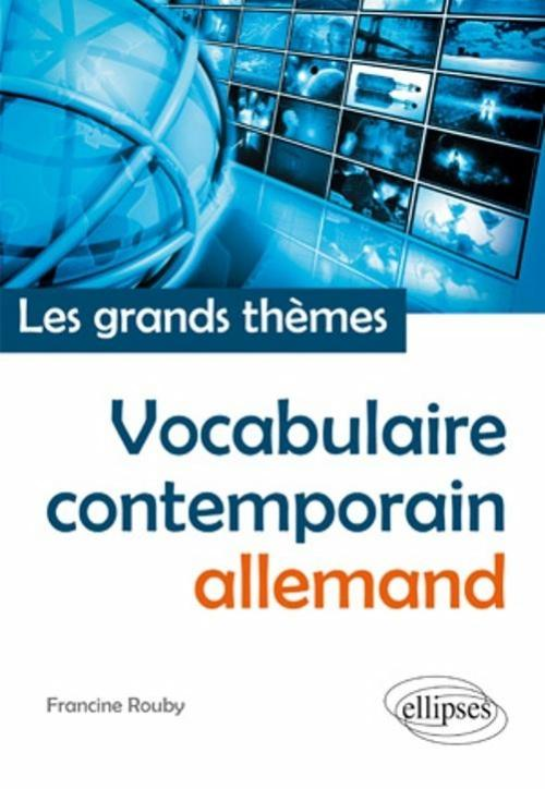 Vocabulaire allemand contemporain (fran�ais-allemand) � Les grands th�mes