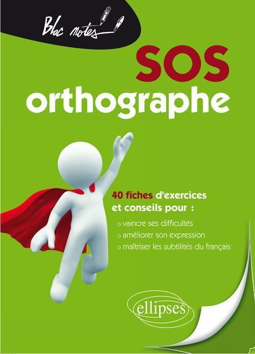 SOS orthographe - nouvelle �dition