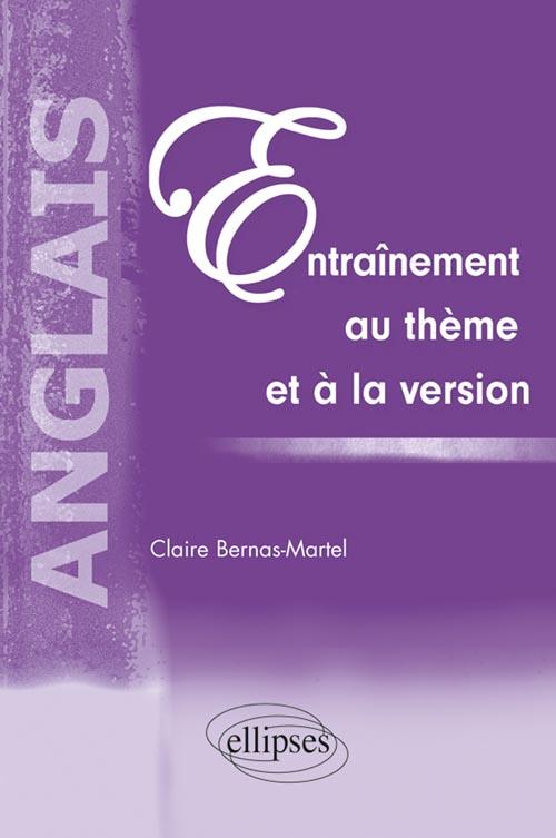 Anglais. Entra�nement au th�me et � la version