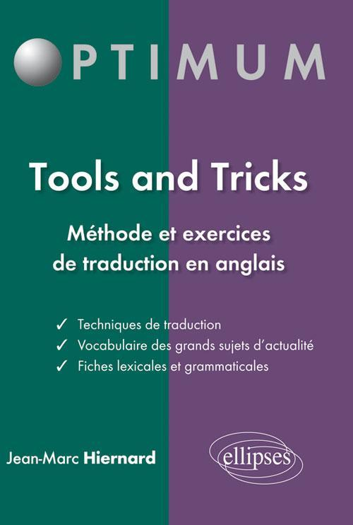 Tools and tricks : m�thode et exercices de traduction en anglais