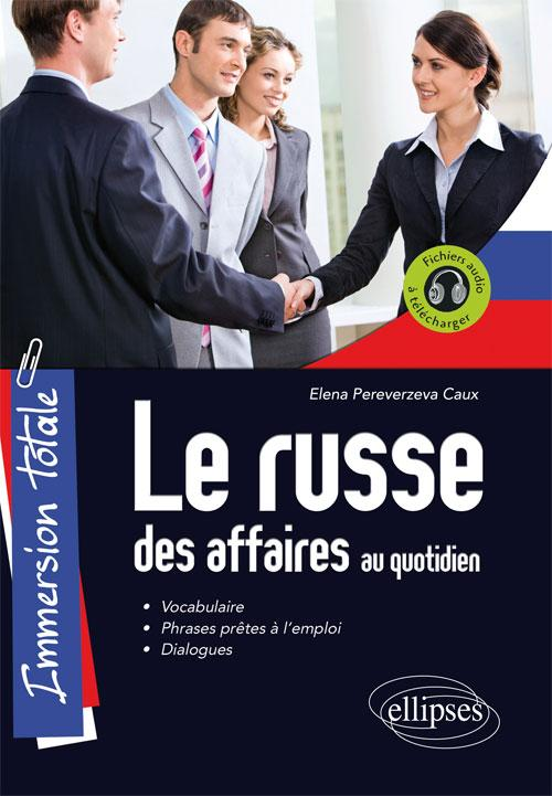 Immersion totale. Le russe des affaires au quotidien