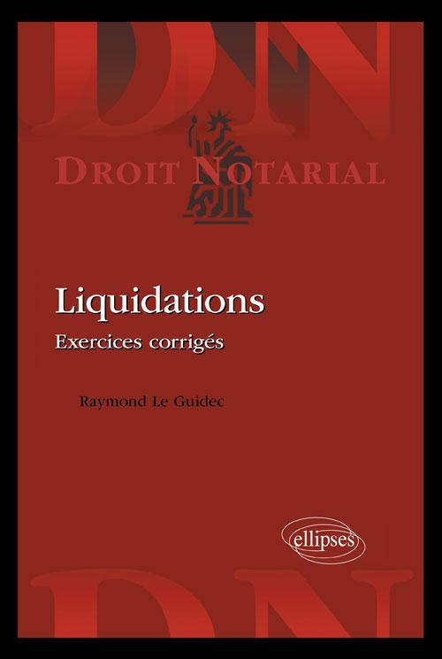 Liquidations. Exercices corrigés