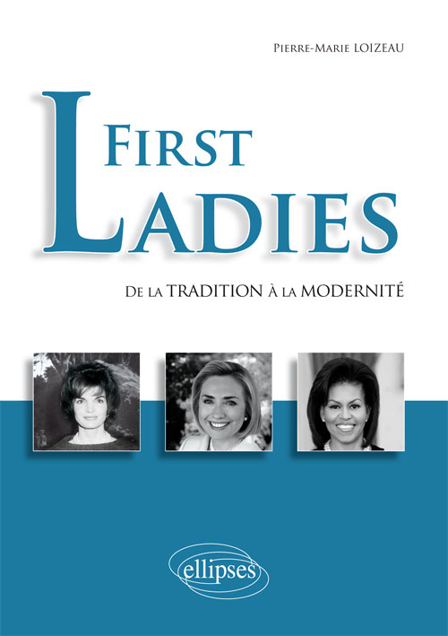 First Ladies. De la tradition � la modernit�