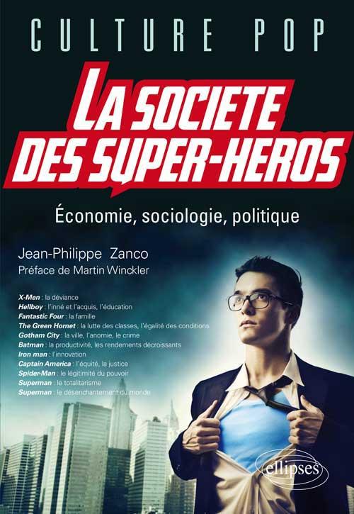La Société des super-héros. Economie, sociologie, politique