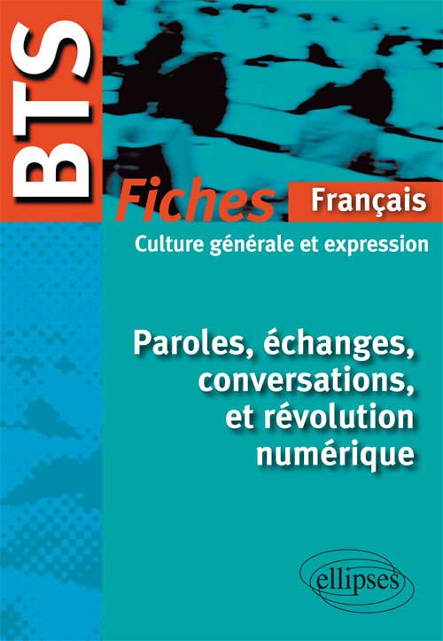 BTS � Fiches de culture g�n�rale - Paroles, �changes, conversations, et r�volution num�rique