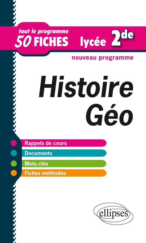 Histoire-Géographie. Seconde. Tout le programme en 50 fiches ... Seconde. Tout le programme en 50 fiches