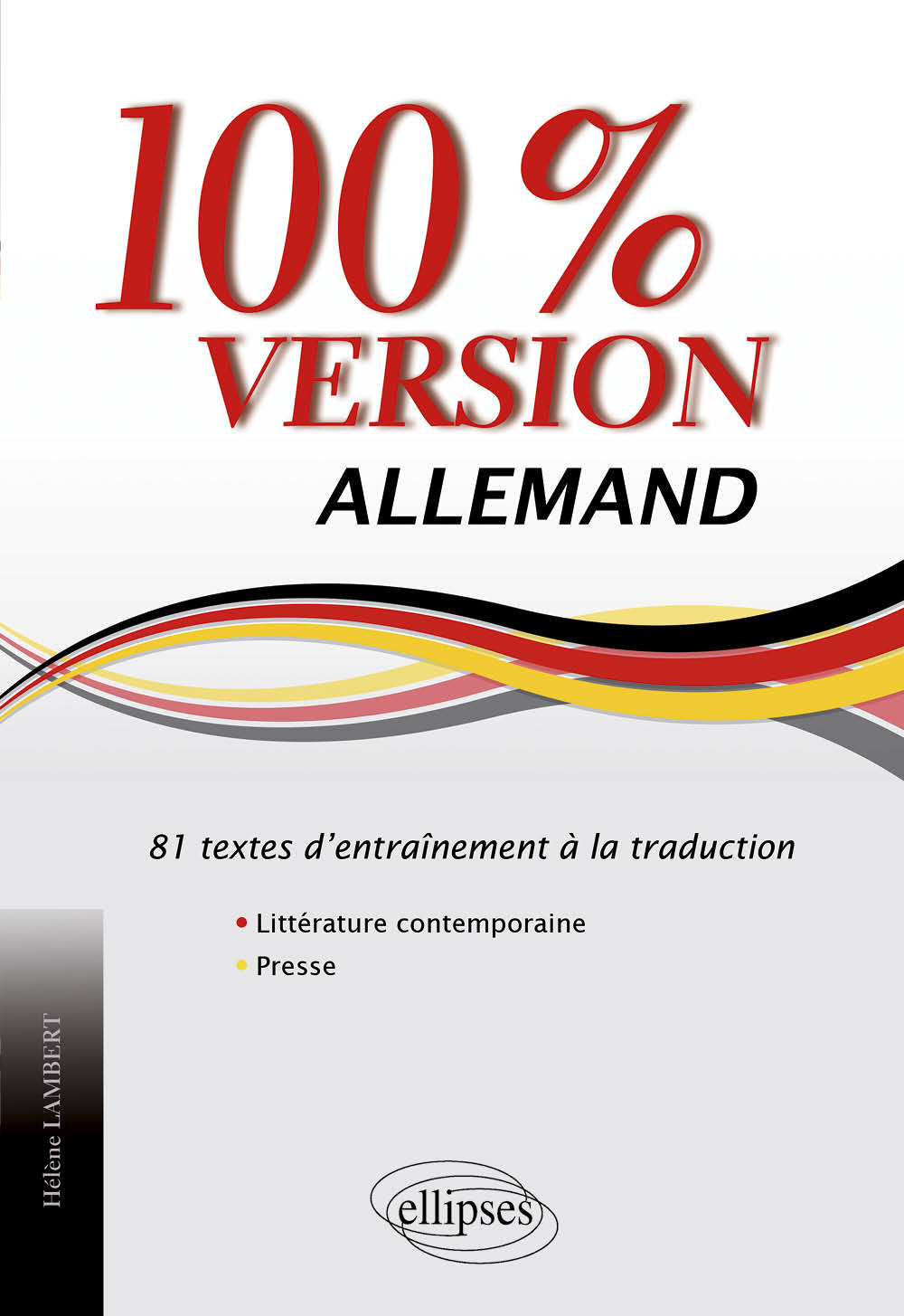 Allemand. 100% version. 81 textes d�entra�nement � la traduction (litt�rature & presse)