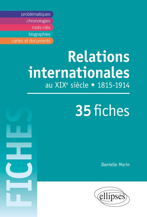 Relations internationales de 1815 � 1914. Le XIXe si�cle en 35 fiches