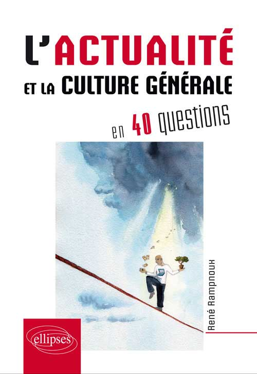 L�actualit� et la culture g�n�rale contemporaine en 40 questions