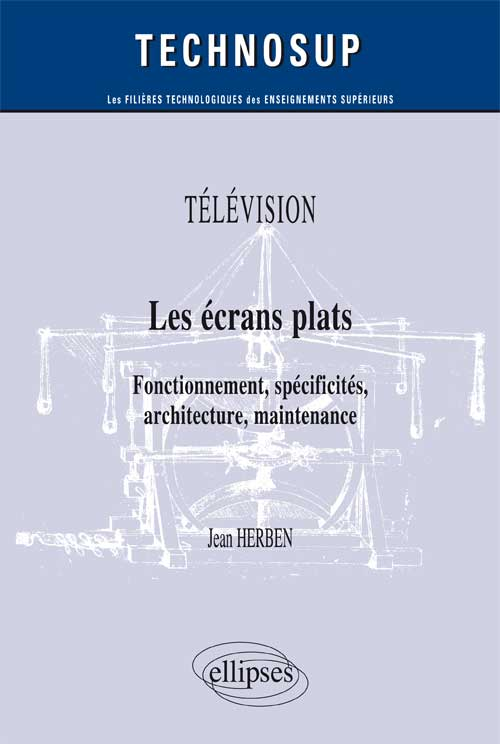 T�L�VISION - Les �crans plats - Fonctionnement, sp�cificit�s, architecture, maintenance (Niveau B)