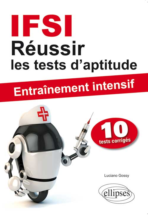 R�ussir les tests d`aptitude en IFSI - Entra�nement intensif