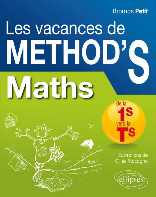 Math�matiques de la premi�re S � la terminale S. Les Vacances de Method'S