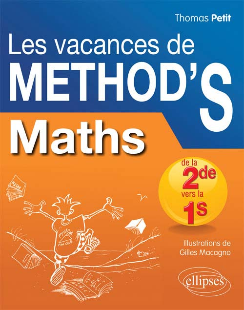 Math�matiques de la seconde � la premi�re S. Les Vacances de Method'S