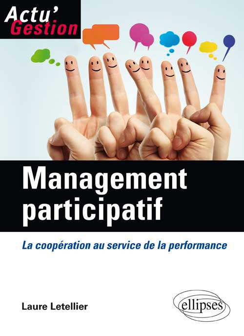 Management participatif. La coop�ration au service de la performance