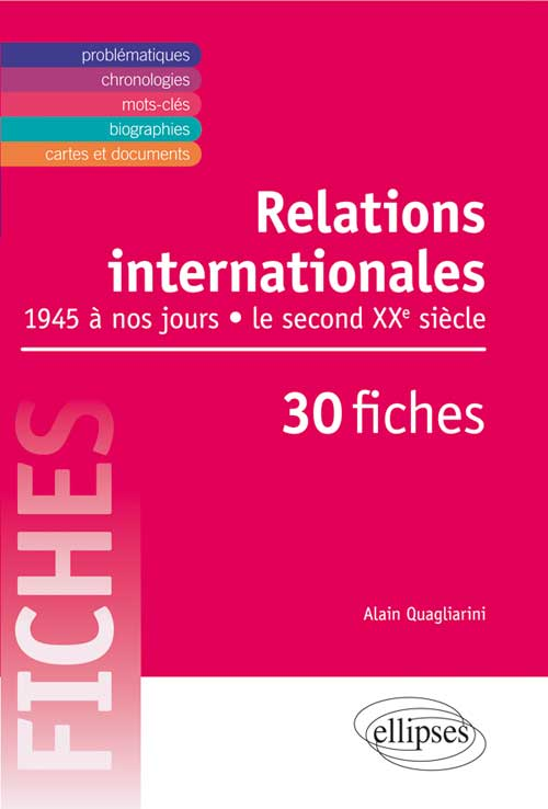 Relations internationales de 1945 � nos jours. Le second XXe si�cle en 30 fiches