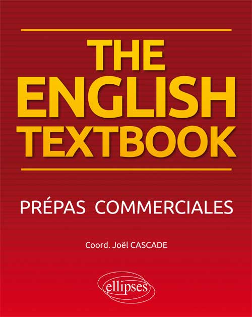The English Textbook. Anglais. Prépas commerciales