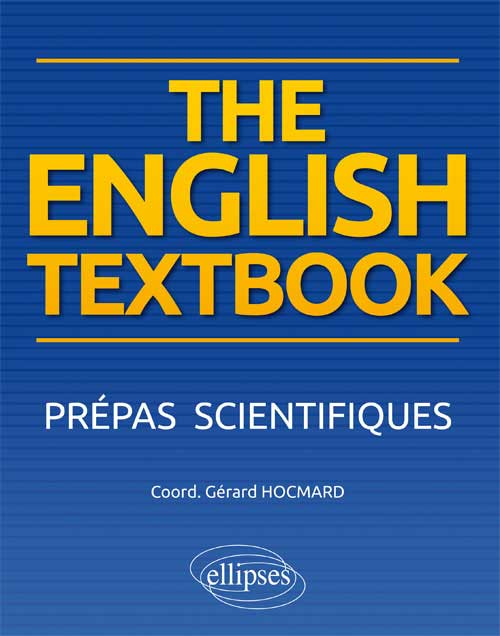 The English Textbook. Anglais. Prépas scientifiques