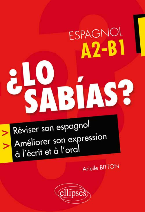 �Lo sab�as ?. R�viser son espagnol et am�liorer son expression � l��crit et � l�oral. (A2-B1)