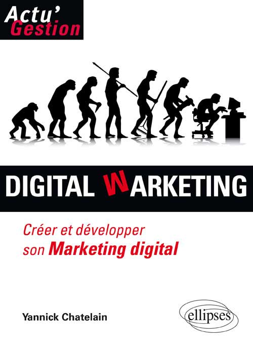 Digital Warketing. Cr�er et d�velopper son marketing digital