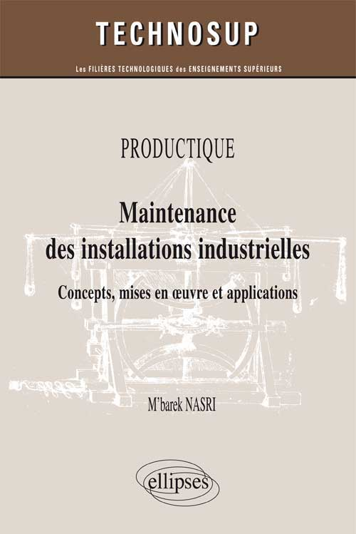 PRODUCTIQUE - Maintenance des installations industrielles - Concepts, mises en œuvre et applications (niveau B)