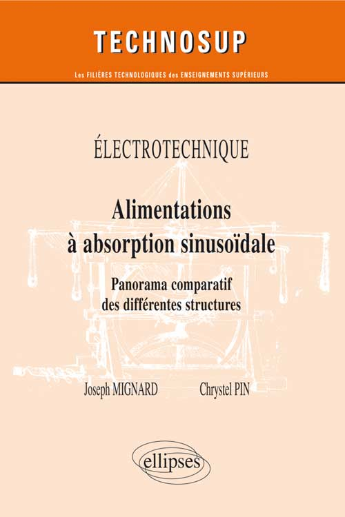 ELECTROTECHNIQUE - Alimentations a absorption sinuso�dale - Panorama comparatif des diff�rentes structures  (Niveau B)
