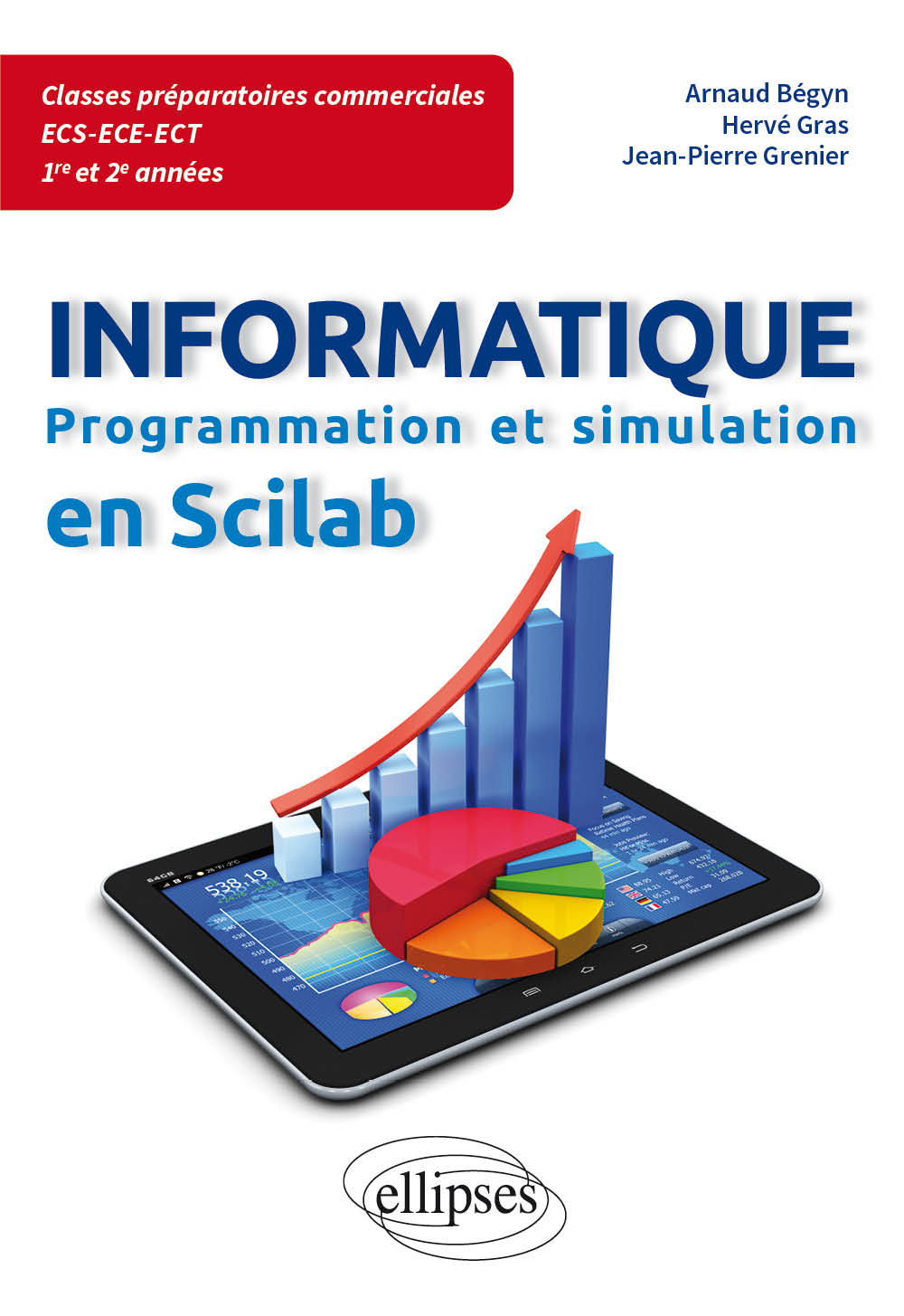 Informatique en classes pr�paratoires ECS/ECE/ECT 1re et 2e ann�es - Programmation et simulation en Scilab