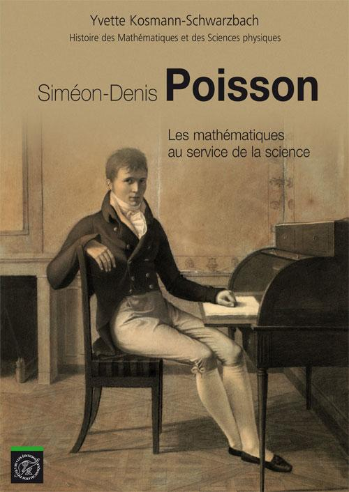 Sim�on-Denis Poisson. Les math�matiques au service de la science