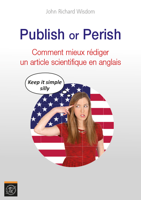 Publish or Perish. Comment mieux rédiger un article scientifique en anglais